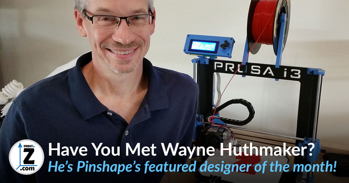 How to 3D Print Difficult Designs with DOTM Wayne Huthmaker!