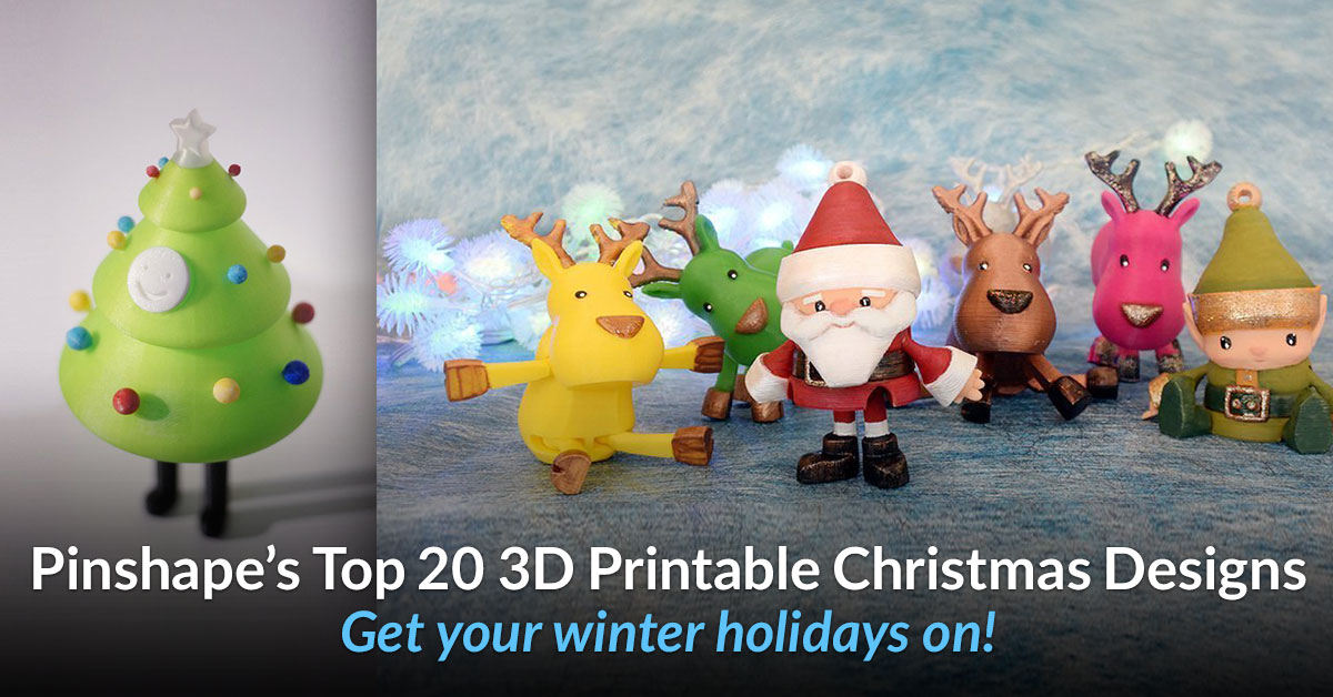 Pinshape's Top 20 3D Christmas Designs of 2015!
