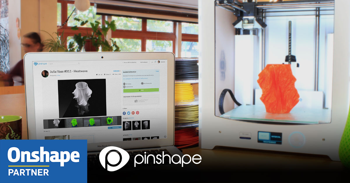 Pinshape & Onshape Partner to Make Sharing 3D Designs Easier