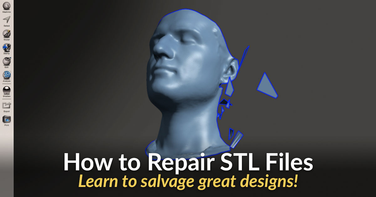 Easy Guide on How to Repair Your .STL Files