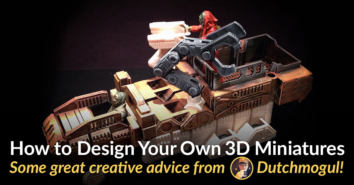 4 Top Tips for Designing and 3D Printing Custom Miniatures!