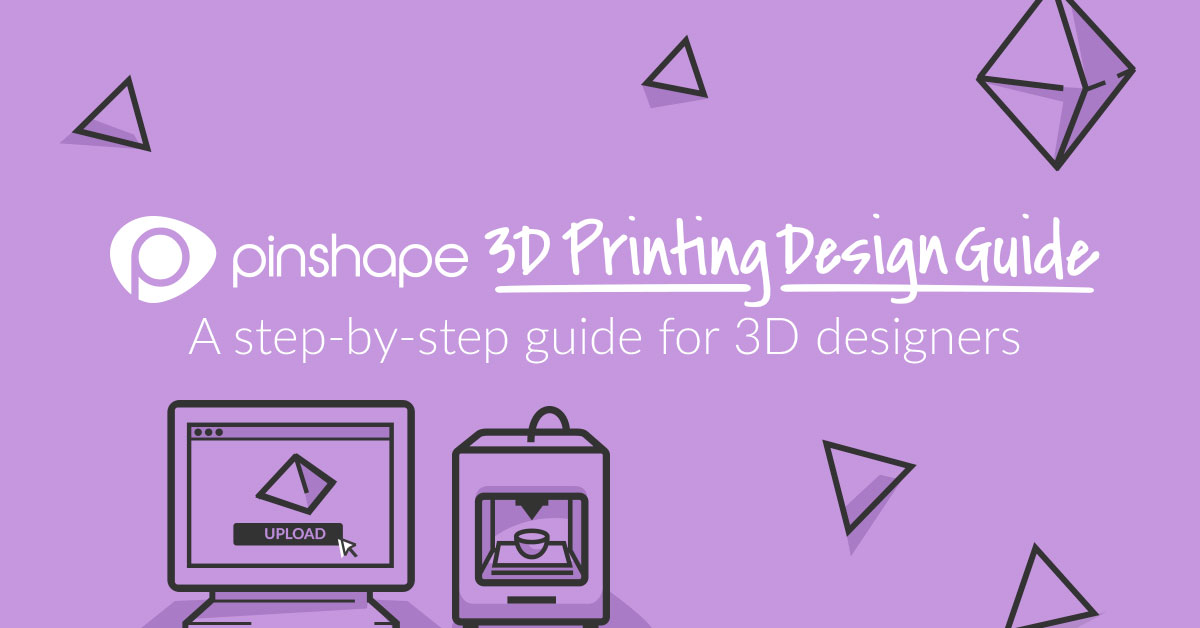 3D Printing Design Guide Released! From Idea to Profit
