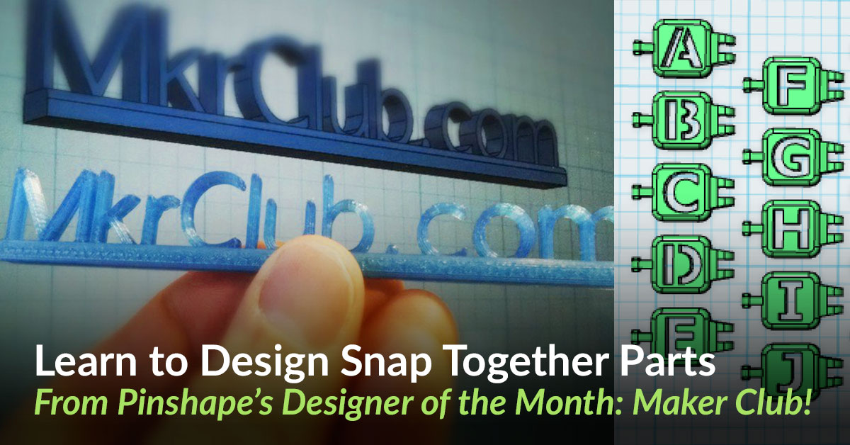 Design for 3D Printing: Easy Snap-Fit Parts with Maker Club