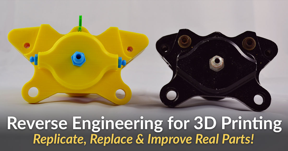 5 Easy Steps to Reverse Engineering With 3D Printing!