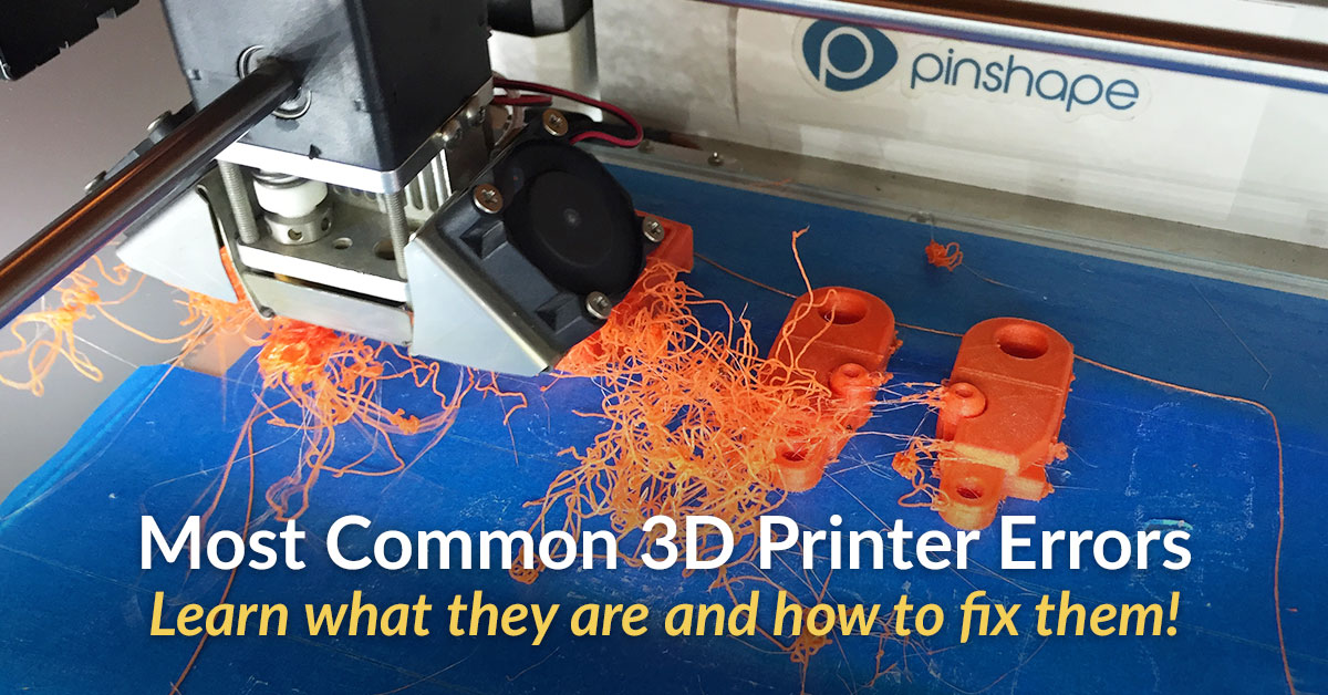 3 Most Common 3D Printer Errors and Their Fixes