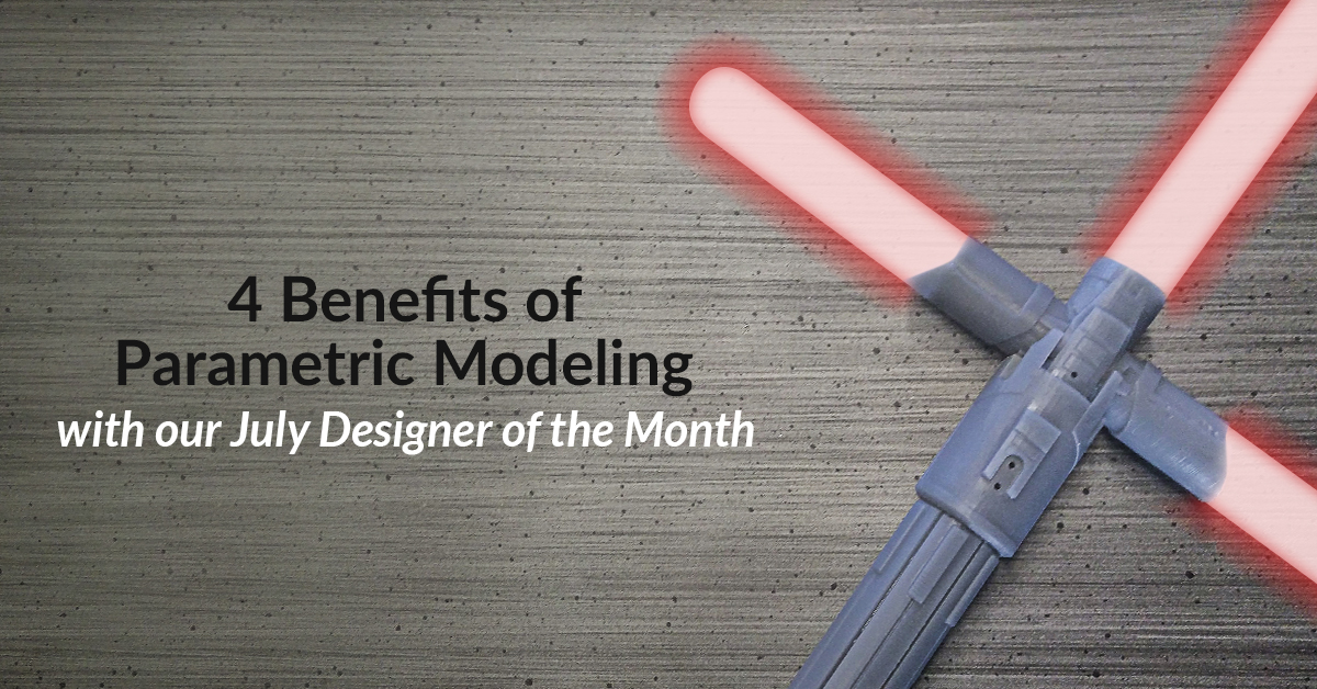 4 Advantages of Parametric Modeling from 3D Designer, bchan!