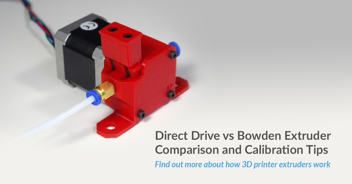 Direct Drive vs Bowden Extruder Guide and Calibration Tips