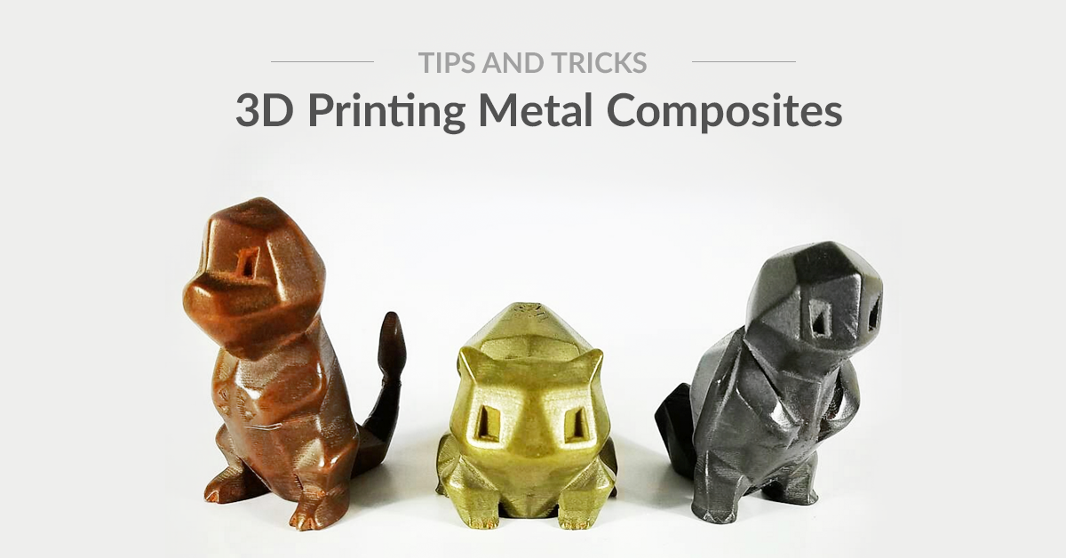 Five Things You Should Know About 3D Printing Metal Composites!