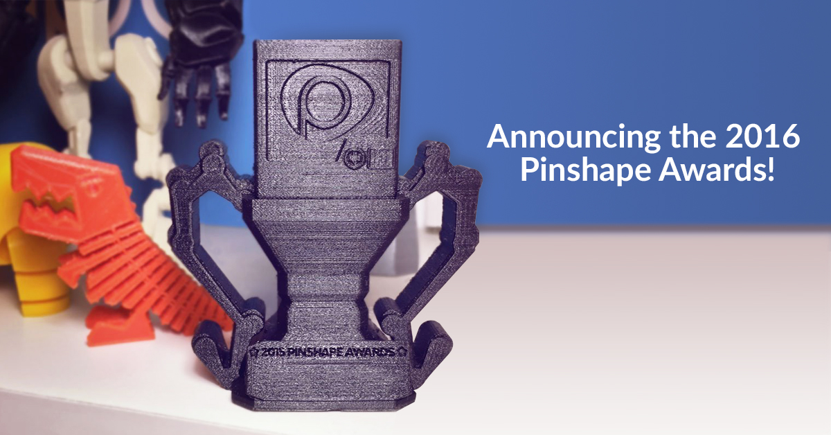 Announcing the 2016 Pinshape Awards Nominees!