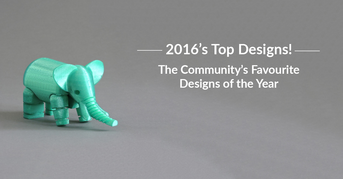Most Popular 3D Designs of 2016/2017