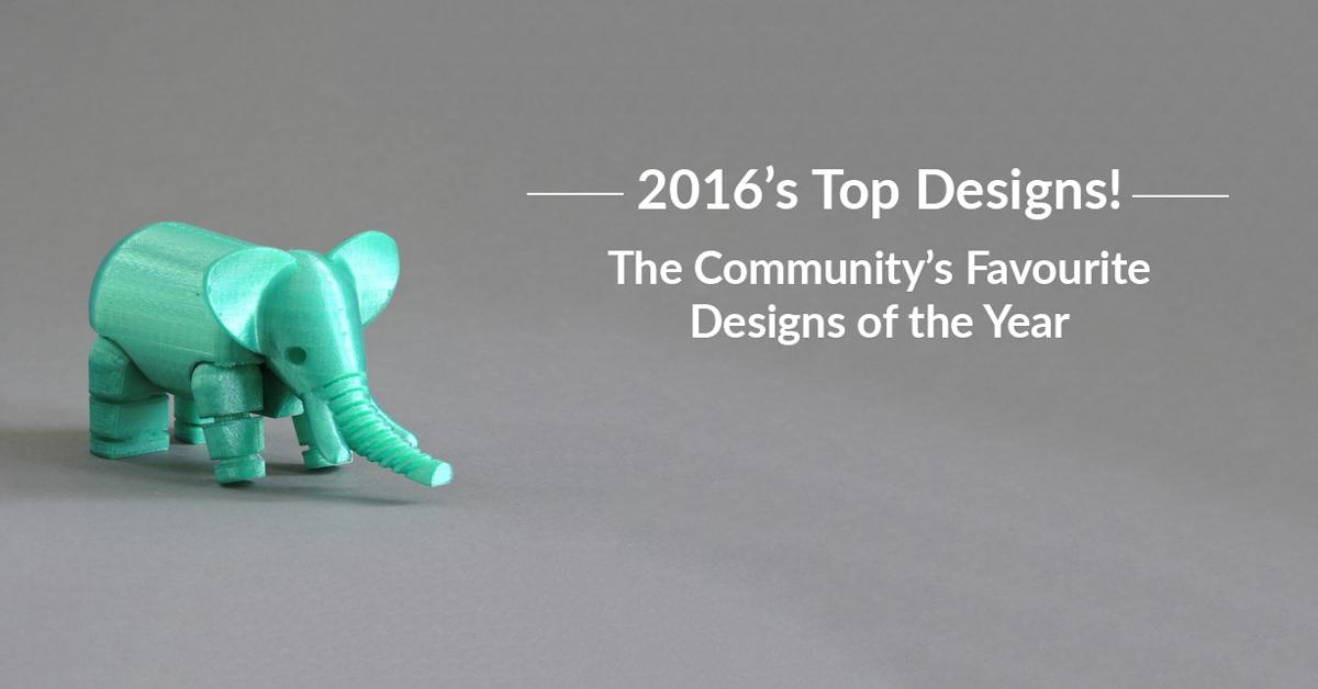 Most Popular 3D Designs of 2016