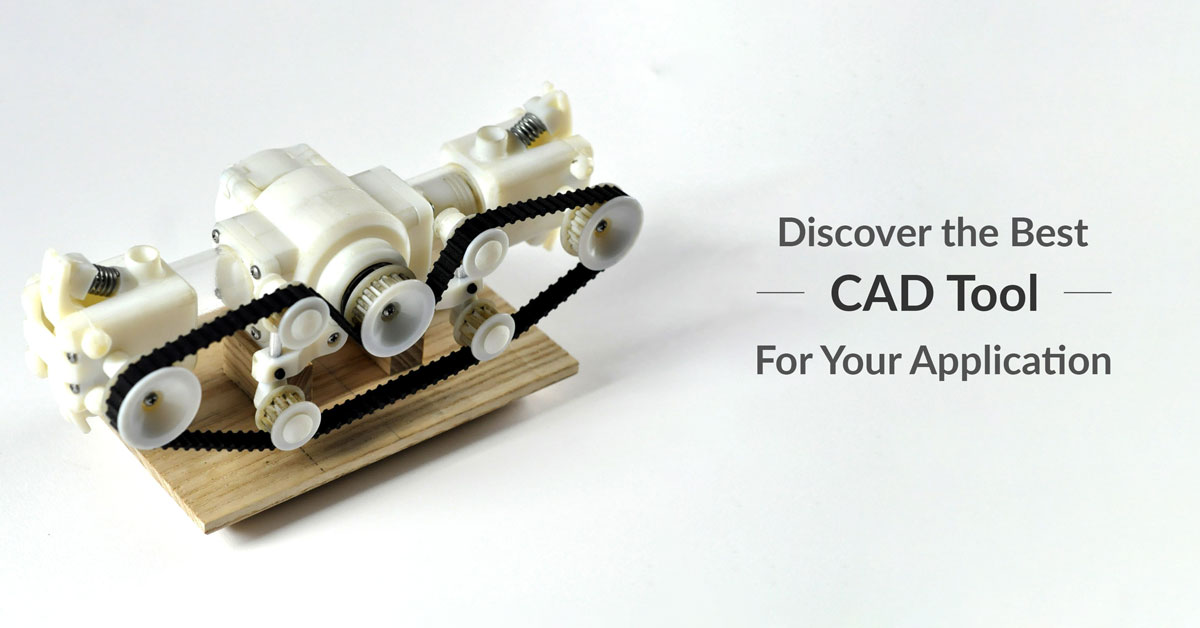 Discover Which CAD Tool is Best for You