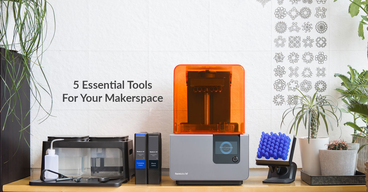 The Top 5 Tools For Your Makerspace